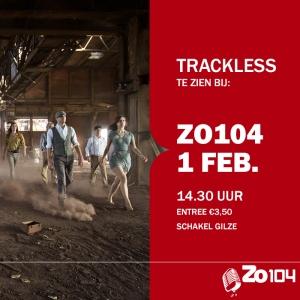 Trackless 1 feb bij Zo104