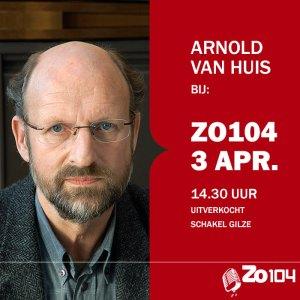 Arnold Huis bij Zo104